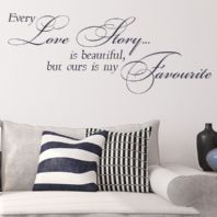 Every Love Story is Beautiful, but Ours is my Favourite ~ Wall sticker / decals
